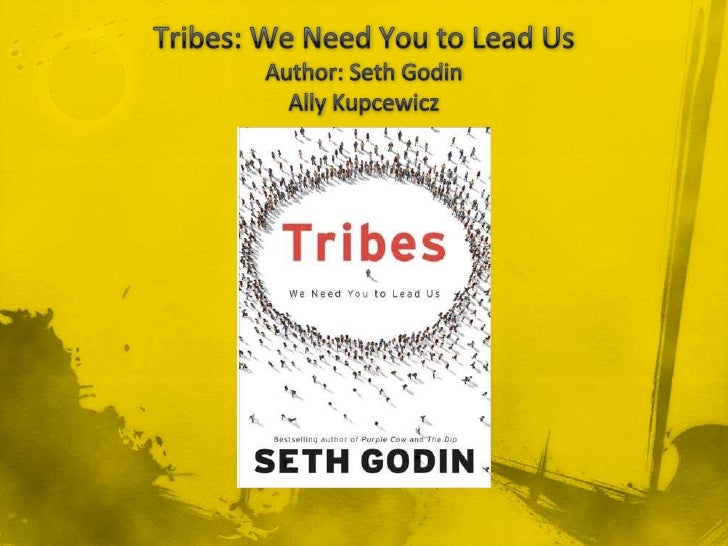 Tribes: We Need You to Lead UsAuthor: Seth GodinAlly Kupcewicz<br />