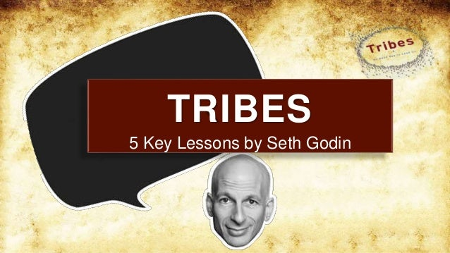 5 Key Lessons by Seth Godin TRIBES
