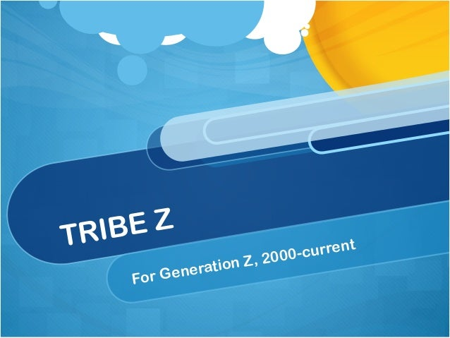 TRIBE Z For Generation Z, 2000-current