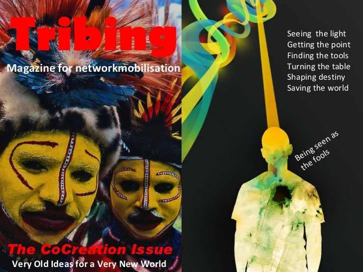 The CoCreation Issue Very Old Ideas for a Very New World . Tribing Magazine for networkmobilisation Seeing  the light Gett...