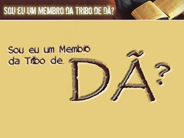 A TRIBO DE DÃ Slide 1