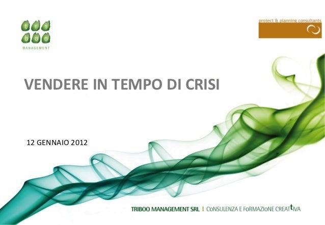 VENDERE IN TEMPO DI CRISII FONDI INTERPROFESSIONALI PER LA FORMAZIONECONTINUA PER I DIPENDENTI DI VILLA CHIARUGI 12 GENNAI...