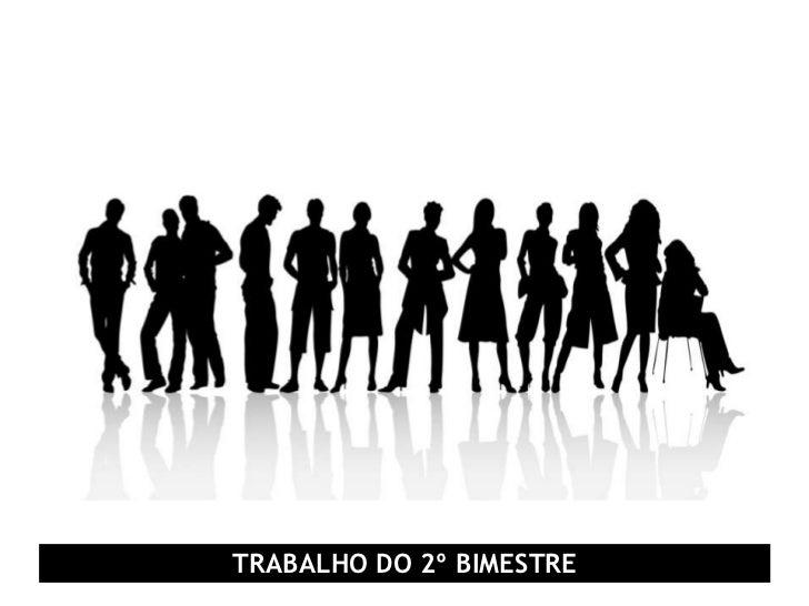 TRABALHO DO 2º BIMESTRE