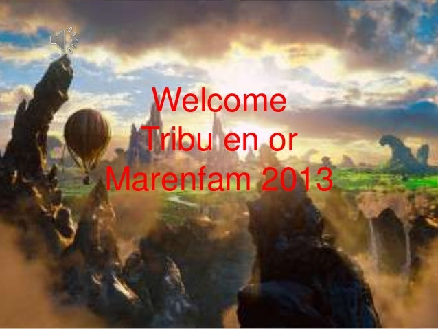 Welcome Tribu en or Marenfam 2013
