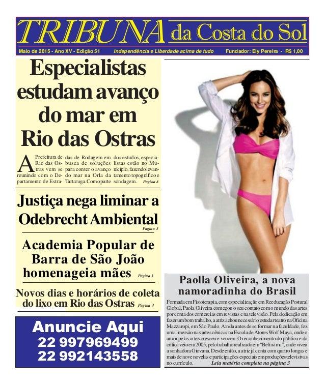 TRIBUNAda Costa do Sol Maio de 2015 - Ano XV - Edição 51 Independência e Liberdade acima de tudo Fundador: Ely Pereira - R...