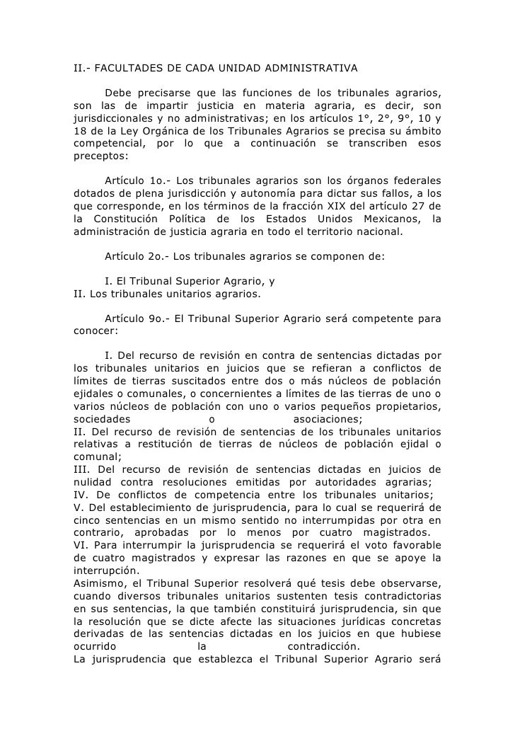 II.- FACULTADES DE CADA UNIDAD ADMINISTRATIVA         Debe precisarse que las funciones de los tribunales agrarios, son la...