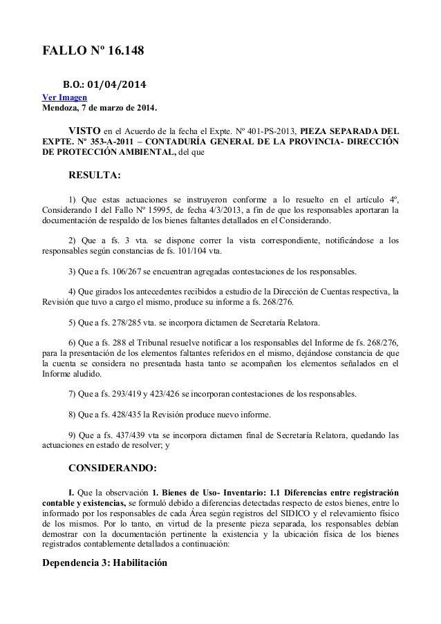 FALLO Nº 16.148 B.O.: 01/04/2014 Ver Imagen Mendoza, 7 de marzo de 2014. VISTO en el Acuerdo de la fecha el Expte. Nº 401-...