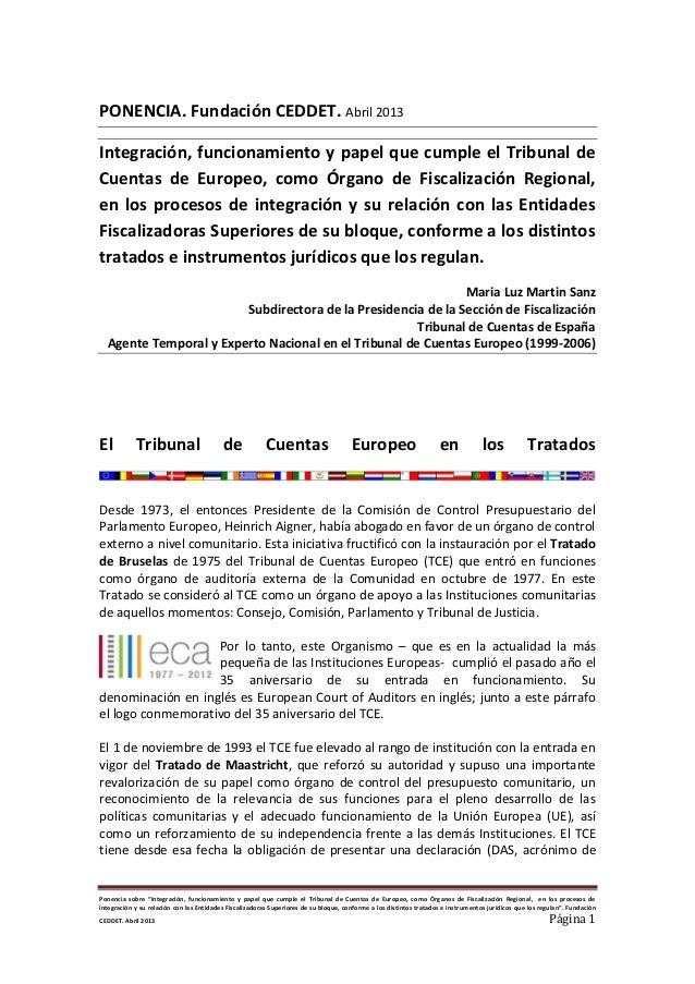 PONENCIA. Fundación CEDDET. Abril 2013Integración, funcionamiento y papel que cumple el Tribunal deCuentas de Europeo, com...