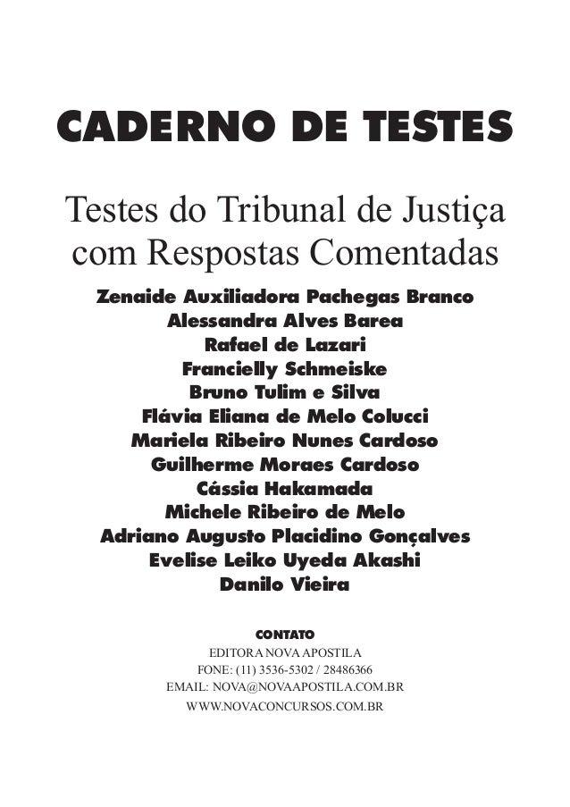 CADERNO DE TESTES Testes do Tribunal de Justiça com Respostas Comentadas Zenaide Auxiliadora Pachegas Branco Alessandra Al...