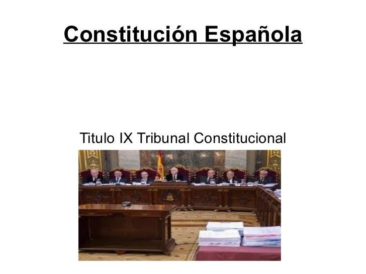Constitución Española Titulo IX Tribunal Constitucional