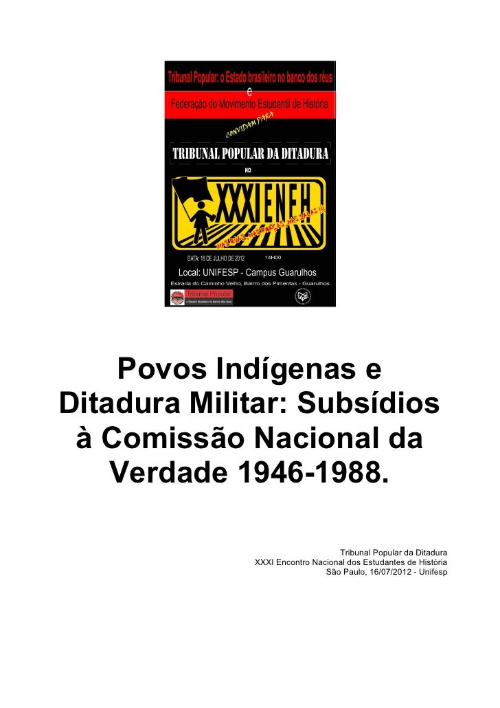 Povos Indígenas eDitadura Militar: Subsídios à Comissão Nacional da    Verdade 1946-1988.                                 ...