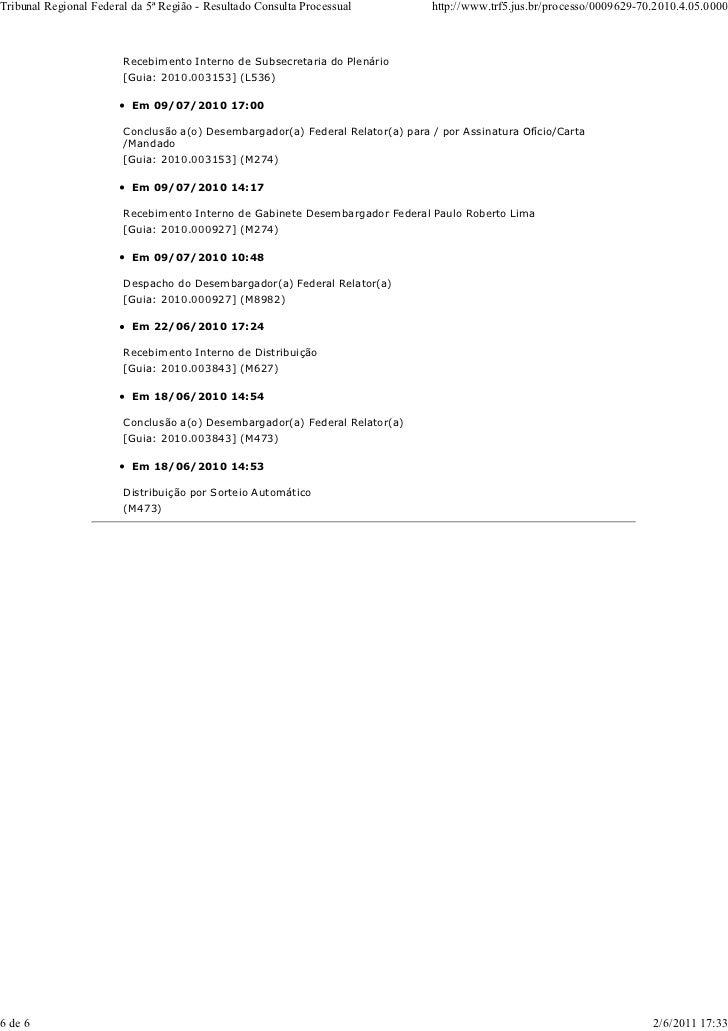Tribunal Regional Federal da 5ª Região - Resultado Consulta Processual          http://www.trf5.jus.br/processo/0009629-70...