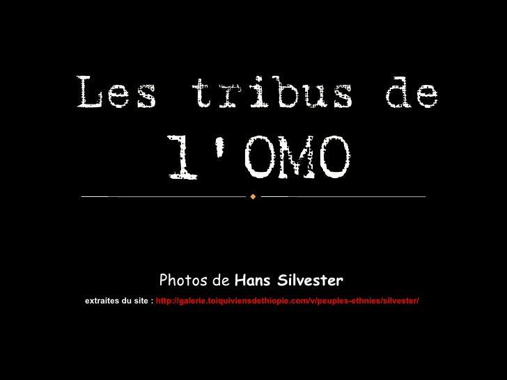 Photos de  Hans Silvester extraites du site :  http://galerie.toiquiviensdethiopie.com/v/peuples-ethnies/silvester/