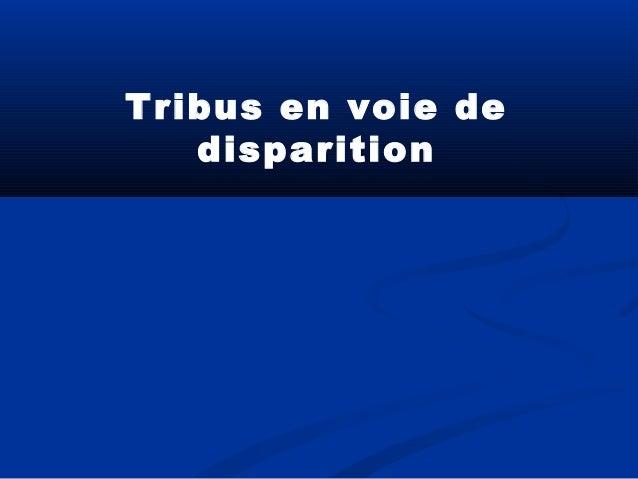 Tribus en voie de disparition