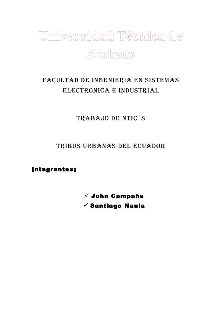 FACULTAD DE INGENIERIA EN SISTEMAS        ELECTRONICA E INDUSTRIAL               Trabajo de ntic`s      Tribus urbanas del...
