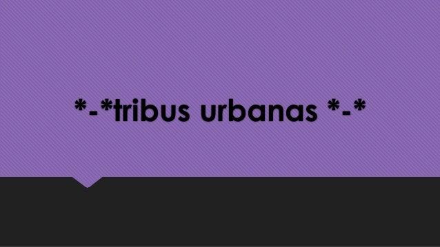 *-*tribus urbanas *-*
