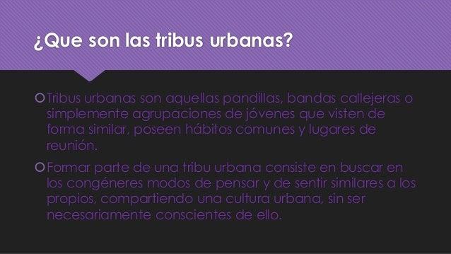 Tribus urbanas Slide 2