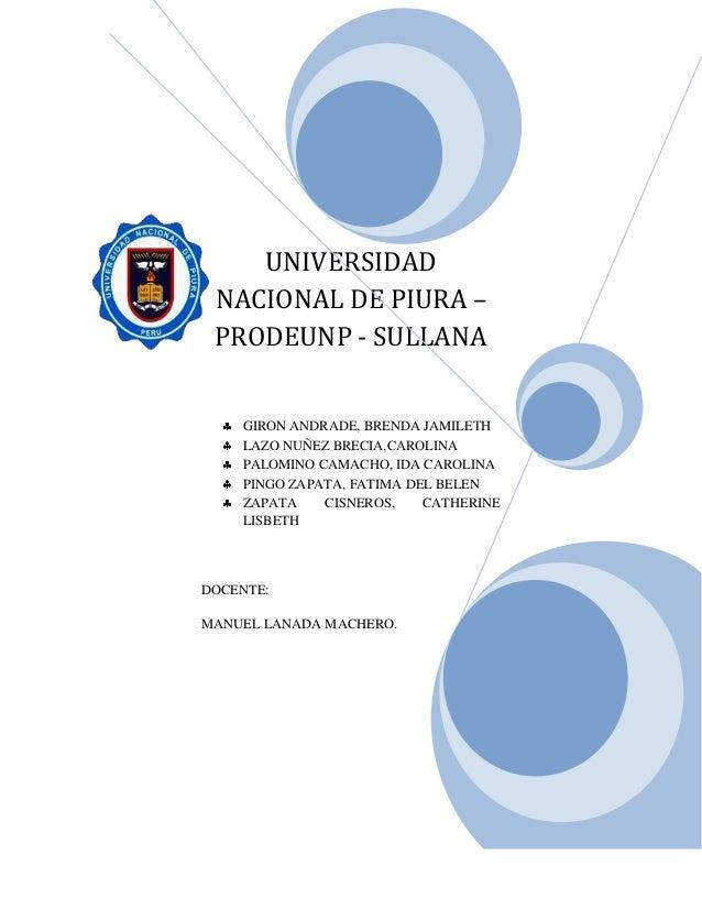 UNIVERSIDAD NACIONAL DE PIURA – PRODEUNP - SULLANA    GIRON ANDRADE, BRENDA JAMILETH    LAZO NUÑEZ BRECIA,CAROLINA    PALO...