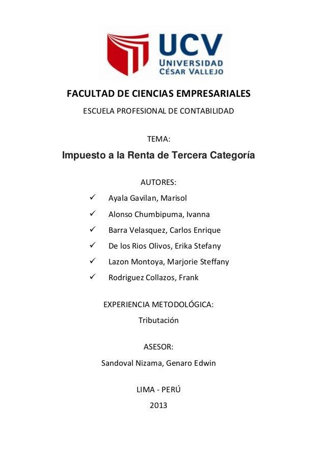 FACULTAD DE CIENCIAS EMPRESARIALES ESCUELA PROFESIONAL DE CONTABILIDAD TEMA:  Impuesto a la Renta de Tercera Categoría AUT...