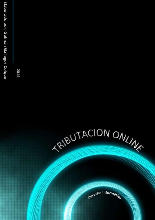 TRIBUTACION ONLINE - Elaborado por: Golman Gallegos Colque 1 Elaboradopor:GolmanGallegosColque 2014