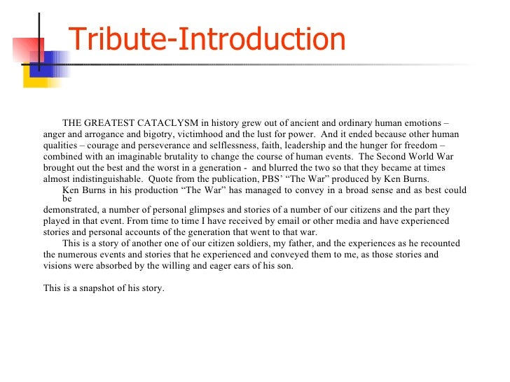 Tribute-Introduction <ul><li>THE GREATEST CATACLYSM in history grew out of ancient and ordinary human emotions –  </li></u...