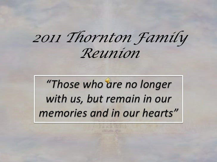 """2011 Thornton Family Reunion<br />""""Those who are no longer with us, but remain in our memories and in our hearts""""<br />"""