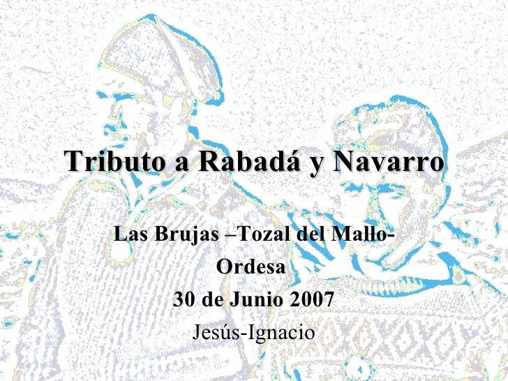 Tributo a Rabadá y Navarro Las Brujas –Tozal del Mallo- Ordesa  30 de Junio 2007 Jesús-Ignacio