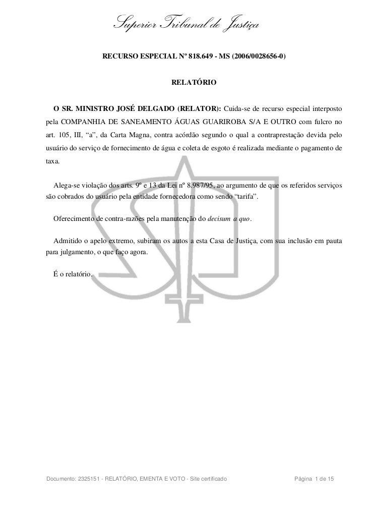 Superior Tribunal de Justiça                   RECURSO ESPECIAL Nº 818.649 - MS (2006/0028656-0)                          ...