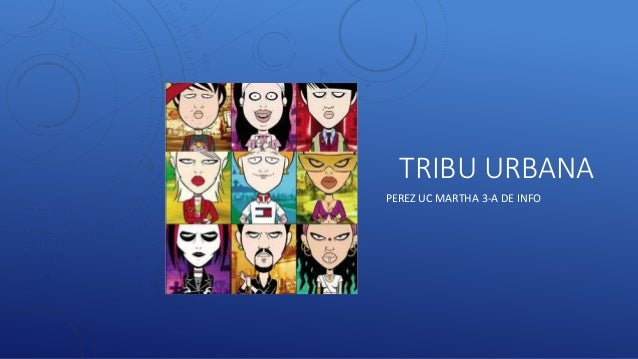 TRIBU URBANA PEREZ UC MARTHA 3-A DE INFO