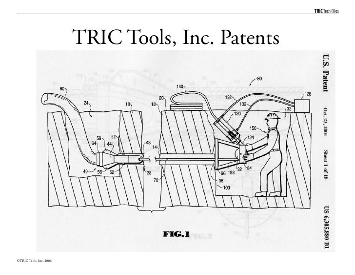 TRIC Tech Files                              TRIC Tools, Inc. Patents     ©TRIC Tools, Inc. 2006