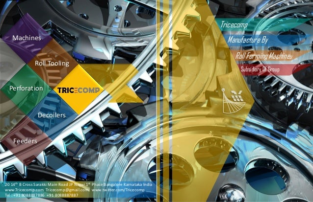 Tricecomp Manufacture By Roll Forming Machines Roll Tooling Decoilers Perforation Feeders Machines 20 14th B Cross Sarakki...