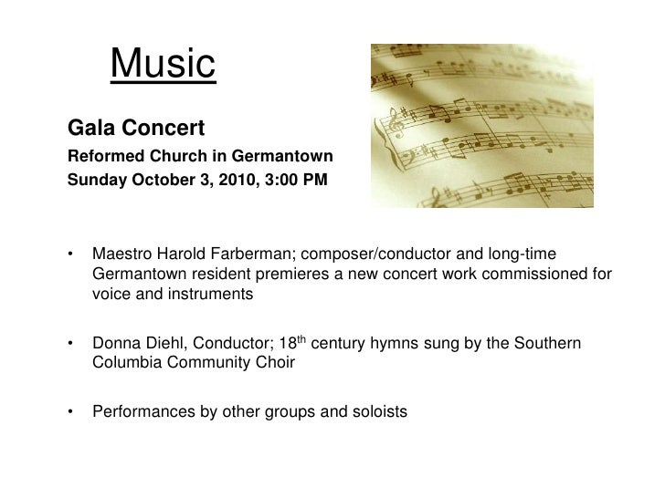 Music Gala Concert Reformed Church in Germantown Sunday October 3, 2010, 3:00 PM    •   Maestro Harold Farberman; composer...