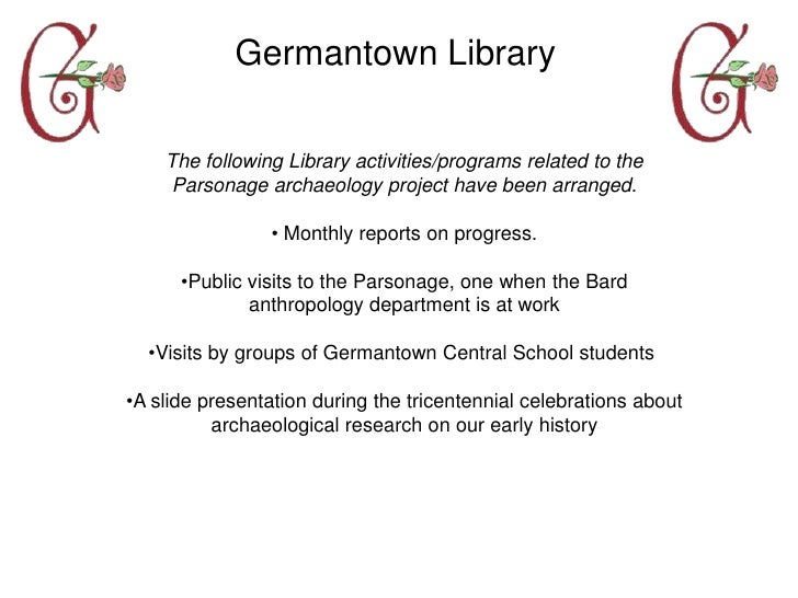 Germantown Library      The following Library activities/programs related to the      Parsonage archaeology project have b...