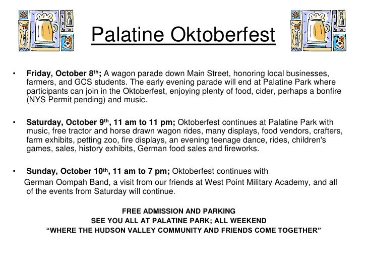 Palatine Oktoberfest •   Friday, October 8th; A wagon parade down Main Street, honoring local businesses,     farmers, and...