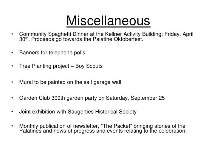 Miscellaneous •   Community Spaghetti Dinner at the Kellner Activity Building; Friday, April     30th. Proceeds go towards...