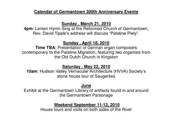 Calendar of Germantown 300th Anniversary Events                    Sunday , March 21, 2010  4pm: Lenten Hymn Sing at the R...