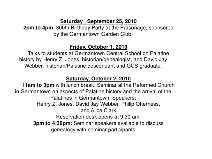Saturday , September 25, 2010    2pm to 4pm: 300th Birthday Party at the Parsonage, sponsored              by the Germanto...