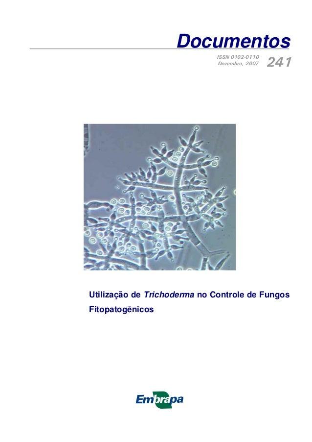 Documentos Utilização de Trichoderma no Controle de Fungos Fitopatogênicos ISSN 0102-0110 Dezembro, 2007 241 X