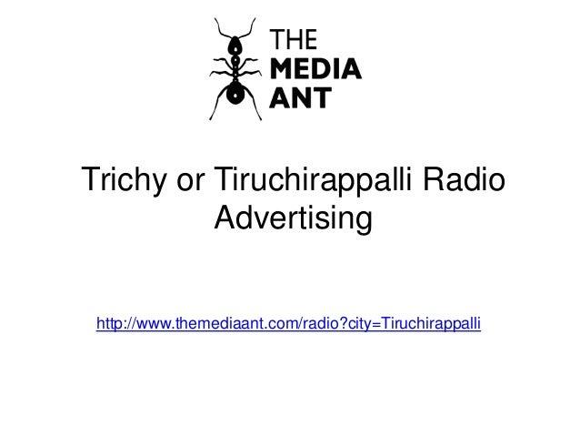 Trichy or Tiruchirappalli Radio Advertising http://www.themediaant.com/radio?city=Tiruchirappalli