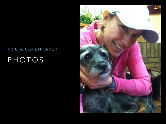 TRICIA COPENHAVER  PHOTOS