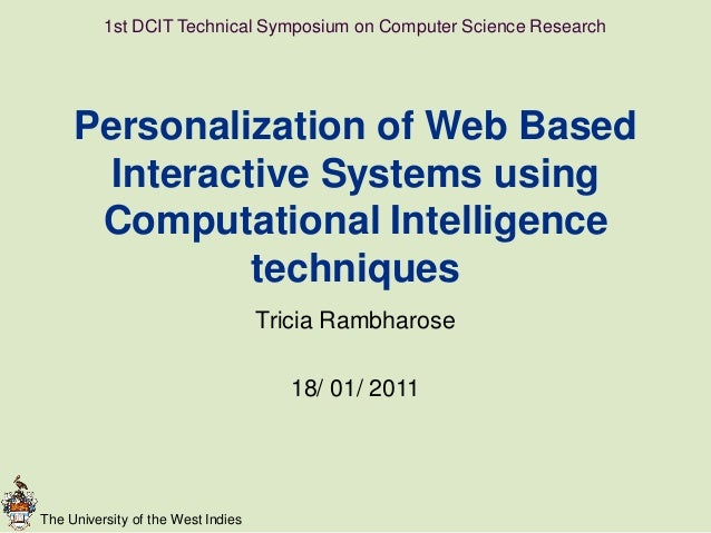 The University of the West IndiesPersonalization of Web BasedInteractive Systems usingComputational Intelligencetechniques...