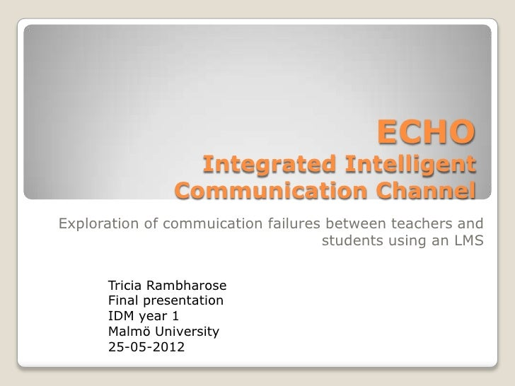 ECHO                 Integrated Intelligent               Communication ChannelExploration of commuication failures betwee...