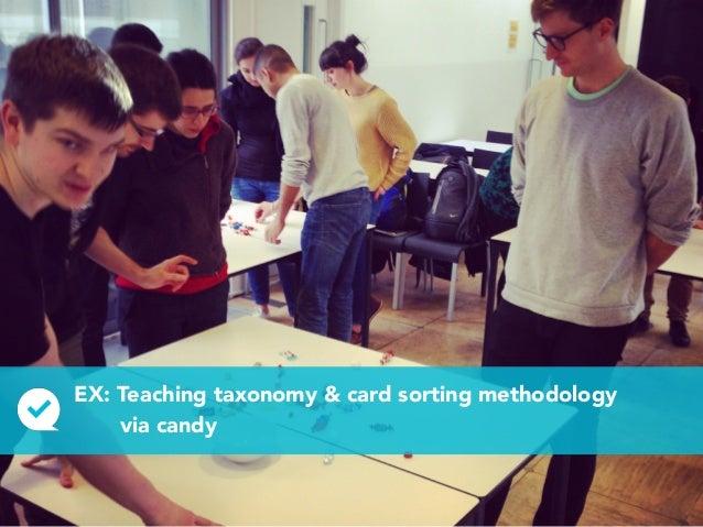 EX: Teaching taxonomy & card sorting methodology via candy