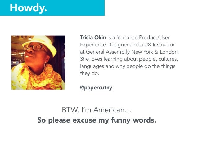 Tricia Okin is a freelance Product/User Experience Designer and a UX Instructor at General Assemb.ly New York & London. Sh...