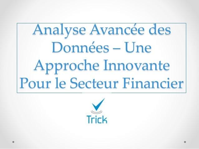 Analyse Avancée des Données – Une Approche Innovante Pour le Secteur Financier