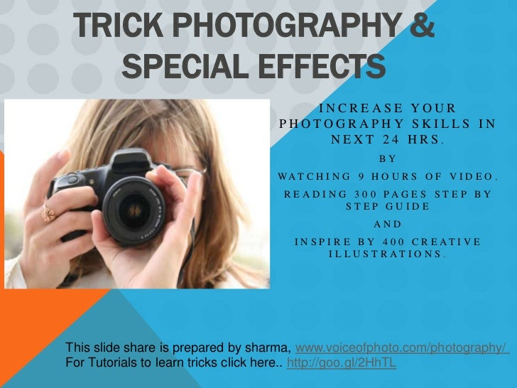 TRICK PHOTOGRAPHY &    SPECIAL EFFECTS                                       INCREASE YOUR                                ...