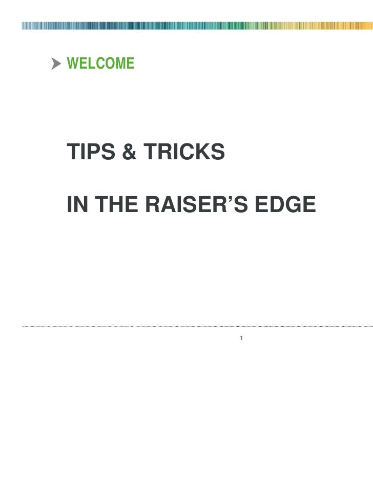WELCOMETIPS & TRICKSIN THE RAISER'S EDGE                1