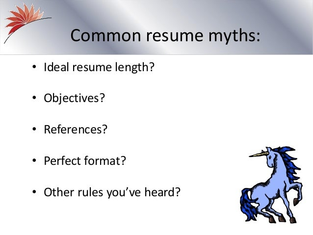 common resume myths 12 common resume myths ideal resume length - Ideal Resume Length