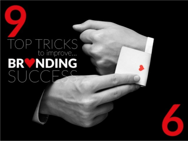9 top tricks to improve branding success