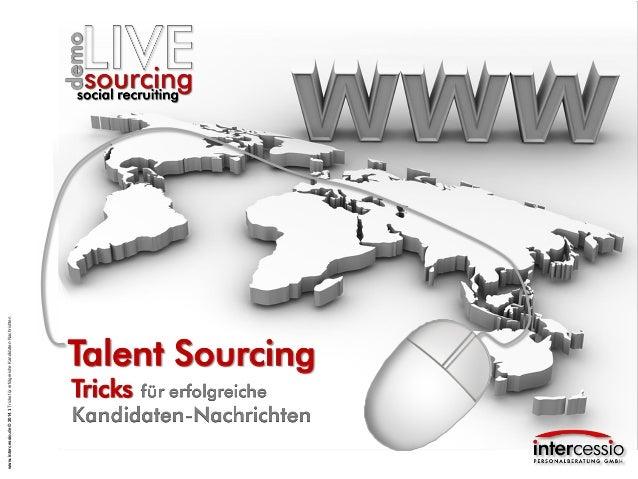 www.intercessio.de © 2014 1 Tricks für erfolgreiche Kandidaten-Nachrichten  Talent Sourcing  Tricks